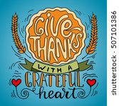 give thanks with a grateful... | Shutterstock .eps vector #507101386