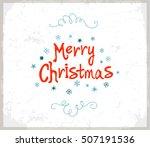 merry christmas lettering... | Shutterstock .eps vector #507191536