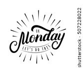 ok monday let's do this hand... | Shutterstock .eps vector #507228022
