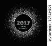 new year 2017. silver glitter... | Shutterstock .eps vector #507234505