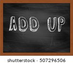 Small photo of ADD UP hand writing chalk text on black chalkboard