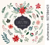christmas floral collection... | Shutterstock .eps vector #507386425