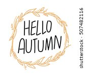 hello autumn. hand drawn... | Shutterstock .eps vector #507482116