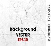 vector marble texture | Shutterstock .eps vector #507573532