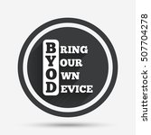 byod sign icon. bring your own... | Shutterstock .eps vector #507704278