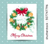 christmas card with a wreath in ... | Shutterstock .eps vector #507747796