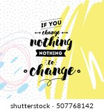 if you change nothing  nothing... | Shutterstock .eps vector #507768142