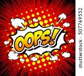 oops    commic speech bubbel ... | Shutterstock .eps vector #507769552