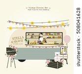 vintage mobile caravan bar  ... | Shutterstock .eps vector #508041628