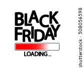 black friday  progress loading... | Shutterstock .eps vector #508056598