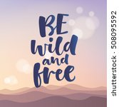 be wild and free vector... | Shutterstock .eps vector #508095592