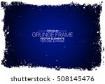 grunge texture   abstract... | Shutterstock .eps vector #508145476