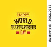 world kindness day vector... | Shutterstock .eps vector #508210366