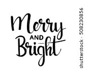 merry and bright handwritten...   Shutterstock .eps vector #508230856