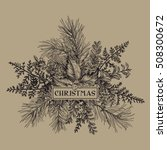 christmas frame with pine...   Shutterstock .eps vector #508300672