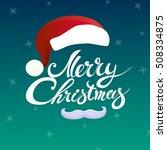 merry christmas hand lettering... | Shutterstock .eps vector #508334875