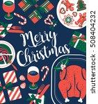 christmas's dinner. christmas... | Shutterstock .eps vector #508404232