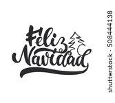 feliz navidad   lettering... | Shutterstock .eps vector #508444138
