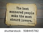 Small photo of Top 35 quotes by Denis Diderot - French philosopher, art critic, writer. The best mannered people make the most absurd lovers.