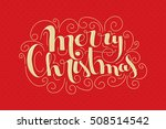 retro styled merry christmas... | Shutterstock . vector #508514542