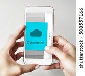 communication connection cloud... | Shutterstock . vector #508557166