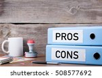 pros and cons. two binders on... | Shutterstock . vector #508577692