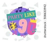 party like it's 90  90' vector... | Shutterstock .eps vector #508633942