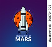 colonization of mars  concept...   Shutterstock .eps vector #508704706