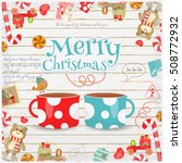 merry christmas and new year... | Shutterstock .eps vector #508772932