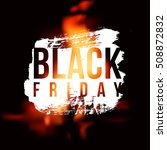 black friday hot sale on... | Shutterstock .eps vector #508872832