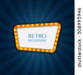 retro light sign. lighting... | Shutterstock .eps vector #508995946