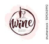 vector artistic hand drawn wine ...   Shutterstock .eps vector #509243992