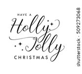 have a holly jolly christmas...   Shutterstock .eps vector #509273068
