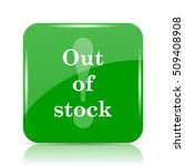 out of stock icon. internet...   Shutterstock . vector #509408908