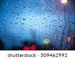 abstract rain drop on the car... | Shutterstock . vector #509462992