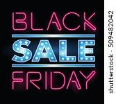 black friday sale retro light... | Shutterstock .eps vector #509482042