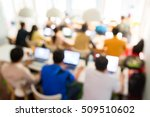 abstract blur people lecture in ... | Shutterstock . vector #509510602