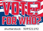 vote for who is an illustration ... | Shutterstock . vector #509521192