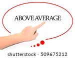 Small photo of Hand writing ABOVE AVERAGE with the abstract background. The word ABOVE AVERAGE represent the meaning of word as concept in stock photo.