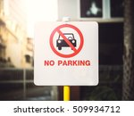 no parking sign in sunlight... | Shutterstock . vector #509934712