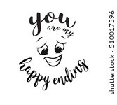 you are my happy ending quote... | Shutterstock .eps vector #510017596