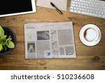 daily newspaper and tablet pc... | Shutterstock . vector #510236608