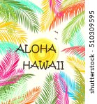 aloha hawaii summer beach party ... | Shutterstock .eps vector #510309595