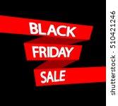 black friday sale  banner... | Shutterstock .eps vector #510421246