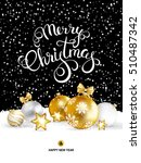 merry christmas and happy new... | Shutterstock .eps vector #510487342