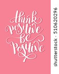 think positive be positive... | Shutterstock .eps vector #510620296