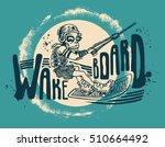 design t shirt wakeboard.... | Shutterstock .eps vector #510664492