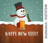 snowman with beer. happy new... | Shutterstock .eps vector #510737248