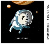 white panda astronaut in space... | Shutterstock .eps vector #510784702