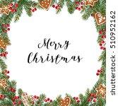 christmas frame  wreath   made... | Shutterstock .eps vector #510952162